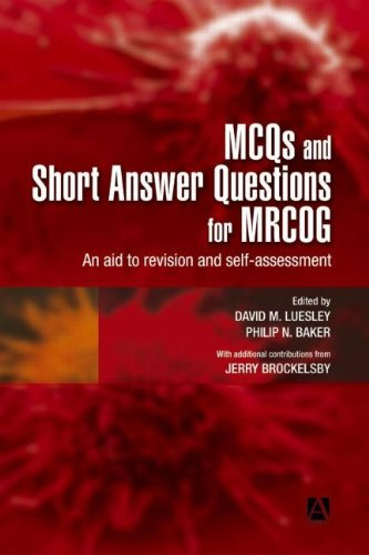 MCQs & Short Answer Questions for MRCOG: An aid to revision and self-assessment (Hodder Arnold Publication)