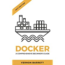 Docker: A Comprehensive Beginner's Guide