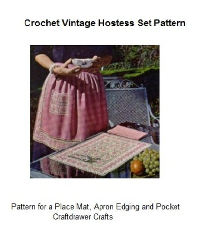 - Crochet Vintage Hostess Set - Embossed Filet Crochet Place Mat, Apron Band and Apron Pocket