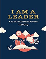 I Am a Leader: A 90-Day Leadership Journal for Kids (Ages 8 - 12)
