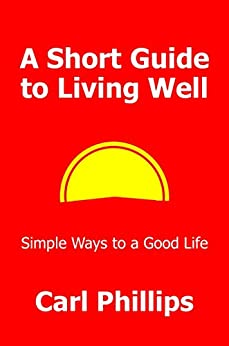 A short guide to living well simple ways to a good life for Simple guide to a minimalist life