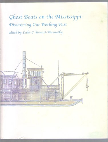 Ghost Boats on the Mississippi: Discovering Our Working Past (Popular Series (Arkansas Archeological Survey), No. 4.)