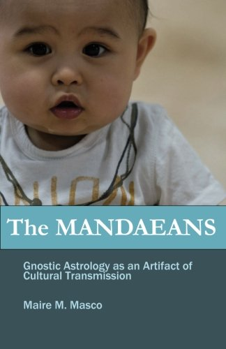 Download The Mandaeans: Gnostic Astrology as an Artifact of Cultural Transmission pdf