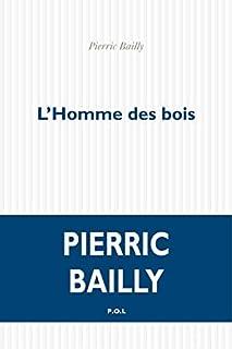 L'homme des bois, Bailly, Pierric