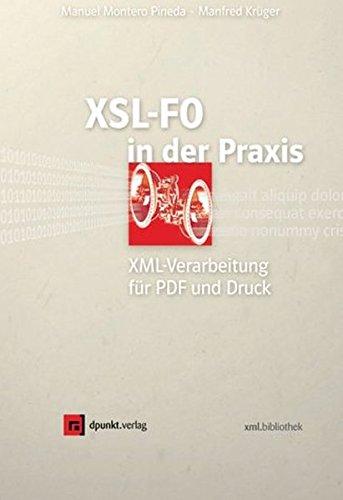 XSL-FO in der Praxis: XML-Verarbeitung für PDF und Druck (xml.bibliothek) Taschenbuch – 27. Februar 2004 Manuel Montero Pineda Manfred Krüger dpunkt 3898642496