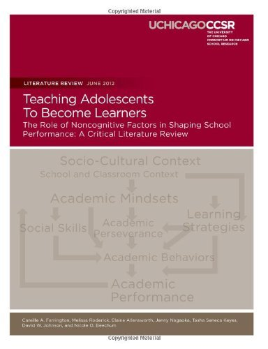 By Camille A. Farrington Teaching Adolescents To Become Learners The Role of Noncognitive Factors in Shaping School Performan [Paperback]