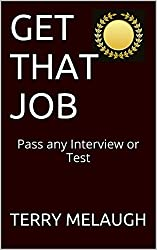 GET THAT JOB: Pass any Interview or Test