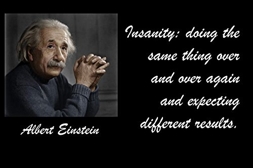 12x18 Poster Wood Signs Famous Quote Insanity Doing The Same Thing Over And Over Again And Expecting Different Results. Albert Einstein
