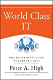 img - for World Class IT: Why Businesses Succeed When IT Triumphs book / textbook / text book