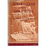Australians and the Gold Rush, Jay Monaghan, 0520008723