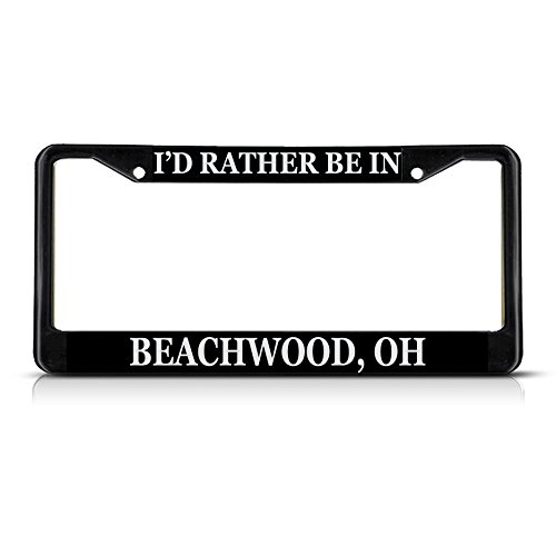 Metal License Plate Frame Solid Insert I'd Rather Be in Beachwood, Oh Car Auto Tag Holder - Black 2 Holes, Set of 2