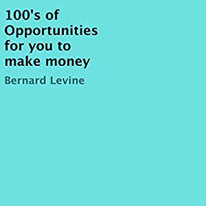 100's of Opportunities for You to Make Money Audiobook