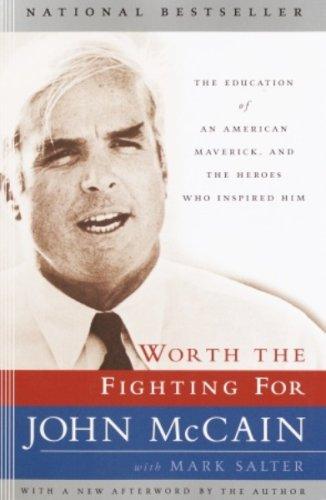 Worth the Fighting For: A Memoir by [McCain, John, Salter, Mark]
