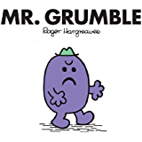 Mr. Grumble (Mr. Men and Little Miss Book 41)