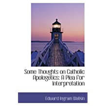 Some Thoughts on Catholic Apologetics: A Plea for Interpretation