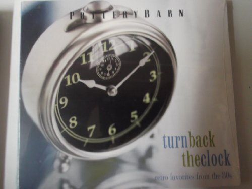 Pottery Barn: Turn Back the Clock (Pottery Barn Clock)