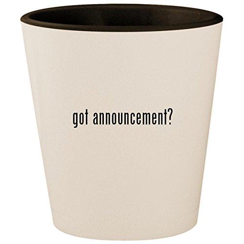 got announcement? - White Outer & Black Inner Ceramic 1.5oz Shot Glass -