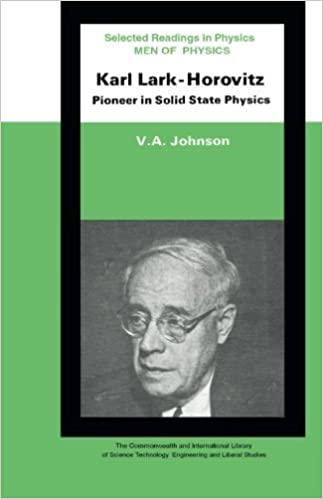 Book Men of Physics: Karl Lark-Horovitz: Pioneer in Solid State Physics by V. A. Johnson (1969-01-01)