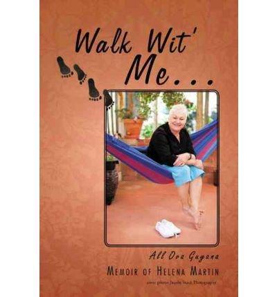Walk Wit' Me...: All Ova Guyana (Paperback) - Common ebook