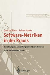 Software-Metriken in der Praxis: Einführung und Anwendung von Software-Metriken in der industriellen Praxis