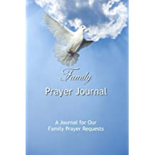 Family Prayer Journal: A Journal for Our Family Prayer Requests