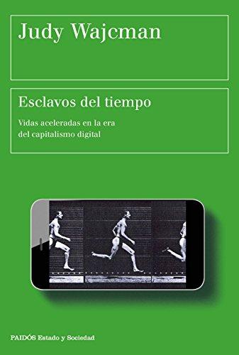 Esclavos del tiempo: Vidas aceleradas en la era del capitalismo digital (Spanish Edition)
