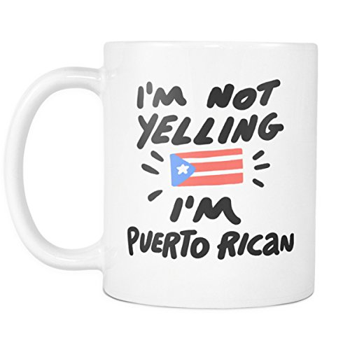 I'm Not Yelling I'm Puerto Rican 11oz Coffee Mug – Funny Gift Cup for Hispanic & Latino Coworkers and Friends from Puerto Rico