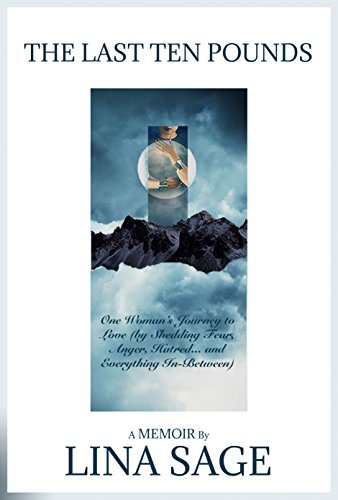 Download PDF The Last Ten Pounds - One Woman's Journey to Love