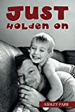 Just Holden On