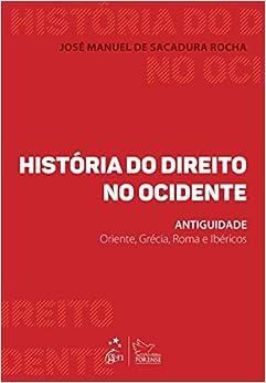 Book Historia do Direito no Ocidente: Antiguidade - Oriente, Grecia, Roma e Ibericos