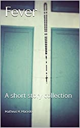 Fever: A short story collection