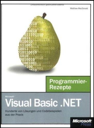 Microsoft Visual Basic .NET Programmier-Rezepte Gebundenes Buch – 9. August 2004 Matthew MacDonald 386063092X Programmiersprachen VB.NET