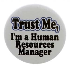 "Trust Me - I'm a Human Resources Manager 2.25"" Bottle Opener w/ Keyring"