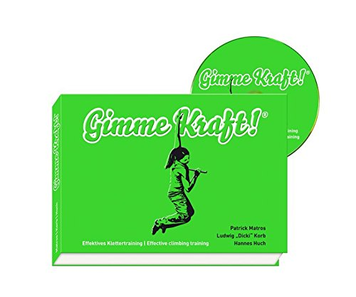 Gimme Kraft!: Effektives Klettertraining