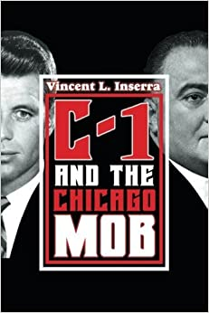 C-1 and the Chicago Mob by Vincent L. Inserra (2014-09-18)