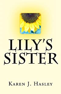 Lily's Sister by Karen J. Hasley ebook deal