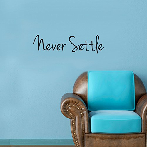 - Never Settle Inspirataional Quote Wall Art Decal - 6
