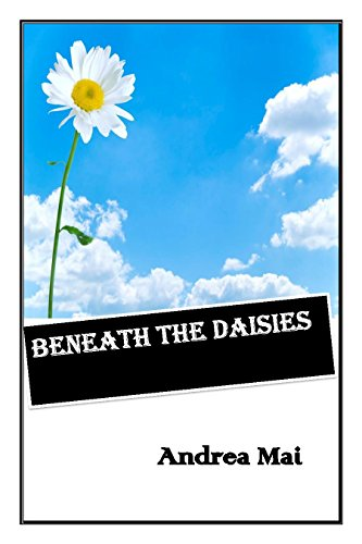 Beneath The Daisies by [Mai, Andrea]