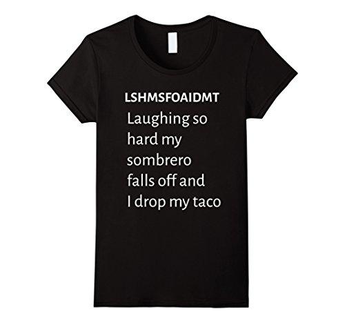 Fall Off T-shirt (Women's LSHMSFOAIDMT Laughing So Hard My Sombrero Falls Off T-shirt Large Black)