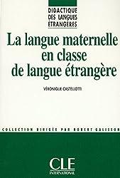 La Langue maternelle en classe de langue étrangère