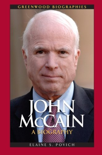 John McCain: A Biography (Greenwood Biographies)