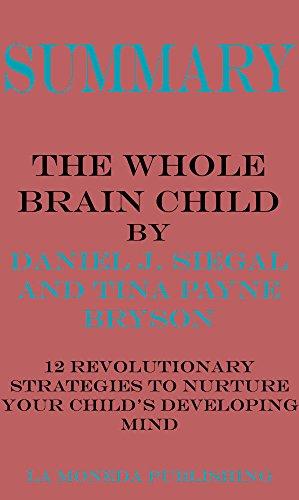 Summary Of The Whole Brain Child 12 Revolutionary Strategies To