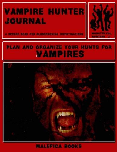 Vampire Hunter Journal: A Record Book for Bloodsucking Investigations (Monster Hunters) (Volume 2)