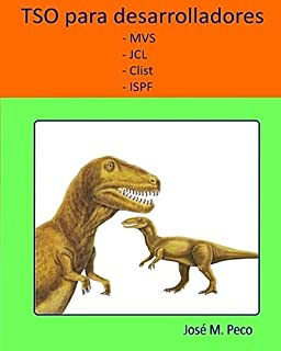 TSO para desarrolladores: MVS - JCL - Clist - ISPF