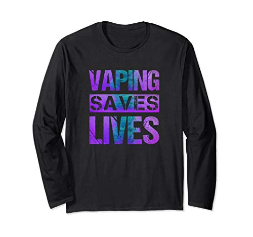Vaping Saves Lives Purple Teal Adults Like Flavors Vape Ban Long Sleeve T-Shirt (Best Vape Mod For Clouds And Flavor)