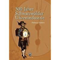 300 Jahr Schwarzwälder Uhrenindustrie