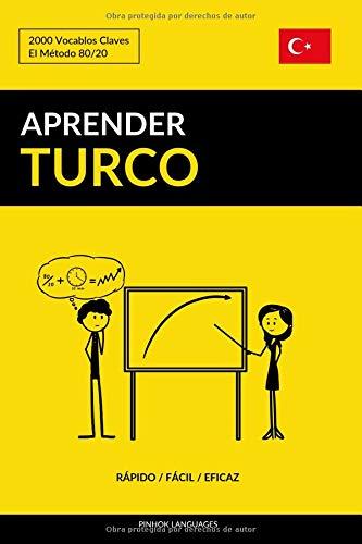 Aprender Turco - Rápido / Fácil / Eficaz 2000 Vocablos Claves  [Languages, Pinhok] (Tapa Blanda)