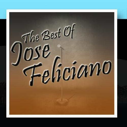 The Best Of Jose Feliciano (Best Of Jose Feliciano)
