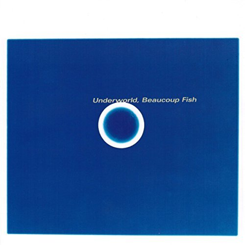 Beaucoup Fish by Underworld (Underworld Beaucoup Fish)