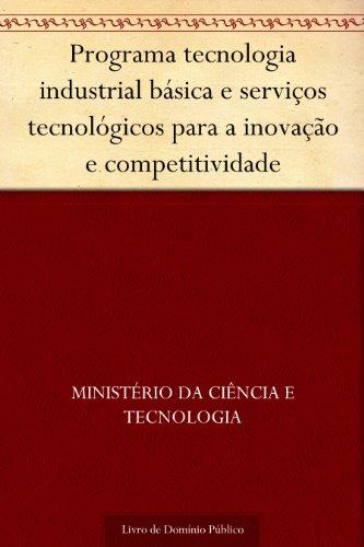 Programa tecnologia industrial básica e serviços tecnológicos para a inovação e competitividade